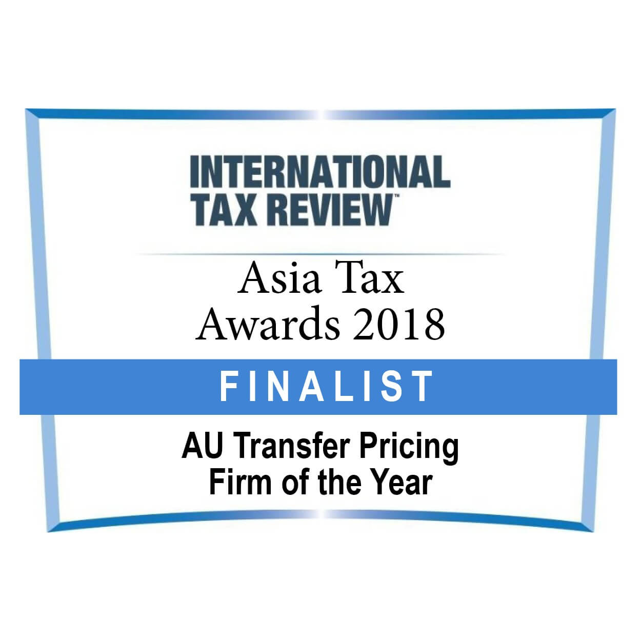 AU TP firm of the Year Asia Tax Awards FINALIST 2018